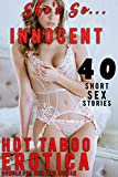She's So Innocent… 40 NAUGHTY SHORT SEX STORIES FOR MEN AND WOMEN (HOT EROTICA TABOO BUNDLE)
