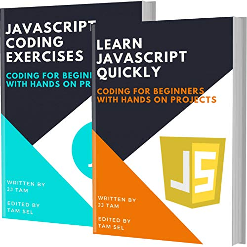 Learn Javascript Quickly and Javascript Coding Exercises: Coding For Beginners Front Cover