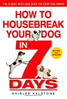 How to Housebreak Your Dog in 7 Days (Revised) by Shirlee Kalstone(2004-08-03)