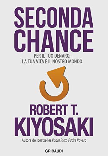 Seconda Chance: Per il tuo denaro, la tua vita e il nostro mondo