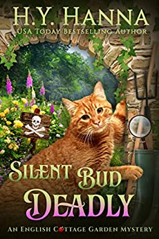 Silent Bud Deadly (English Cottage Garden Mysteries ~ Book 2) (The English Cottage Garden Mysteries) by [H.Y. Hanna]