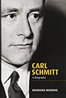Carl Schmitt: A Biography