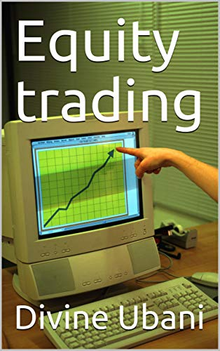 Equity trading (English Edition)