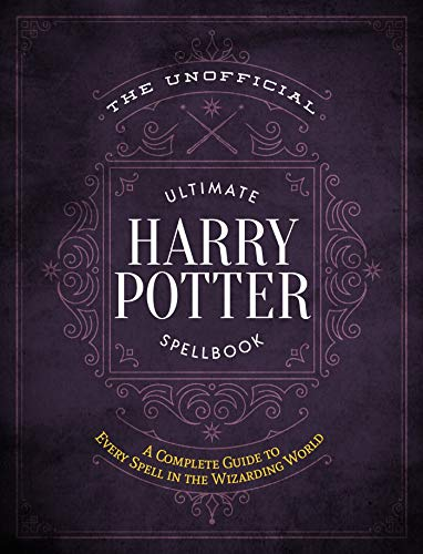Compare Textbook Prices for The Unofficial Ultimate Harry Potter Spellbook: A complete reference guide to every spell in the wizarding world The Unofficial Harry Potter Reference Library Media tie-in Edition ISBN 9781948174244 by Media Lab Books