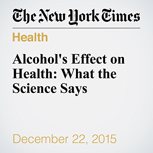 Alcohol's Effect on Health: What the Science Says cover art