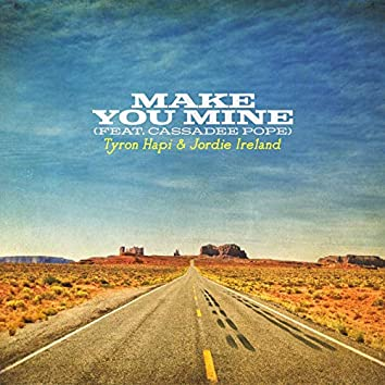 Make You Mine (Feat. Cassadee Pope)