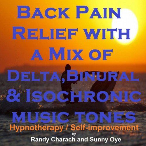 Back Pain Relief with a Mix of Delta Binaural Isochronic Tones audiobook cover art