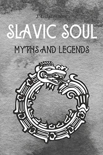 Slavic Soul Myths and Legends: Mythology Fairy Tales Paganism Applications Devil's Demons Monsters Witchcraft Polish Legends Creatures