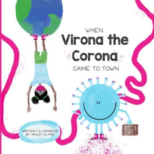 When Virona the Corona Came to Town