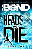 Young Bond: Heads You Die by STEVE COLE(1905-07-08)