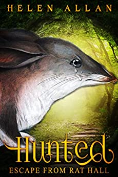 Hunted: Escape from rat hall (The Hunted Series Book 1) by [Helen Allan]