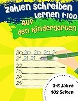 Zahlen Schreiben Lernen 1-100 auf den Kindergarten: Anfaenger-Mathematik-Vorschul-Lernbuch mit Aktivitaeten zur Nummernverfolgung und -anpassung fuer 3-, 4- und 5-Jaehrige und zur Vorbereitung auf den Kindergarten