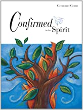 Confirmed in the Spirit Catechist Guide (Confirmed in the Spirit/Confirmado en el Espiritu 2007)