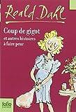 Coup de Gigot Et Autr His (Folio Junior) (French Edition) by Roald Dahl(2007-08-01)