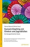 Kurzzeit-Coaching mit Kindern und Jugendlichen: Ein lösungsorientierter Ansatz Coaching-Skills Kompakt, Bd. 8