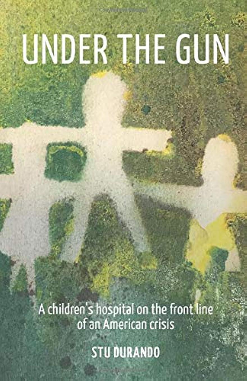 保証するく振る舞いUnder the Gun: A children's hospital on the front line of an American Crisis
