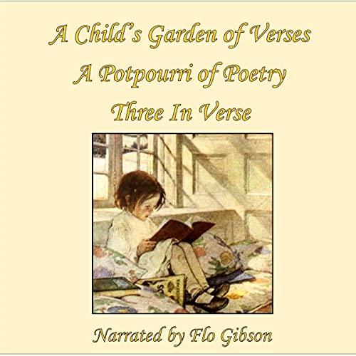 A Child's Garden of Verses / A Potporri of Poetry / Three in Verse