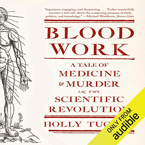 Blood Work Audiobook By Holly Tucker cover art