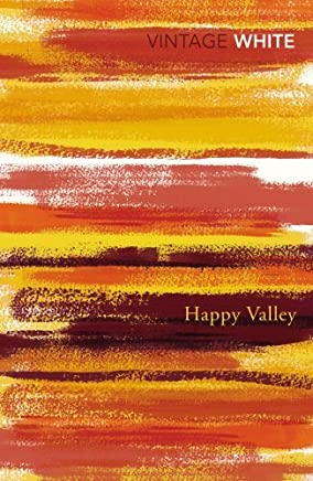 Happy Valley (Vintage Classics) by Patrick White (2014-01-02)