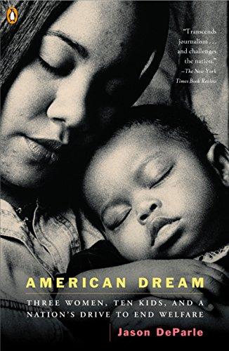 American Dream: Three Women, Ten Kids, and a Nation's...