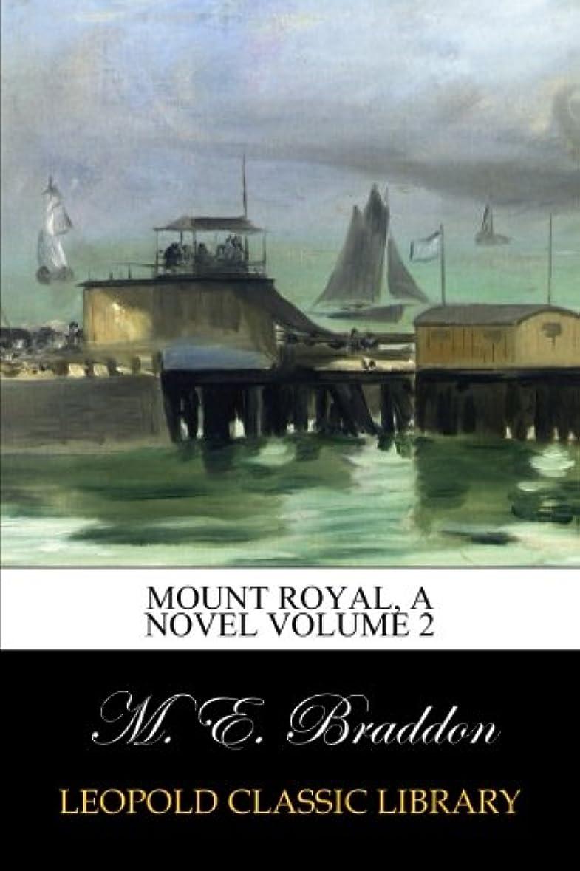 悲劇的な印象的援助するMount Royal, A Novel Volume 2
