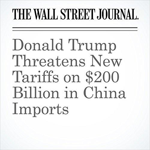 Donald Trump Threatens New Tariffs on $200 Billion in China Imports copertina