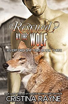 Rescued? by the Wolf (Riverford Shifters Book 3) by [Cristina Rayne]