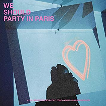 We Should Party in Paris