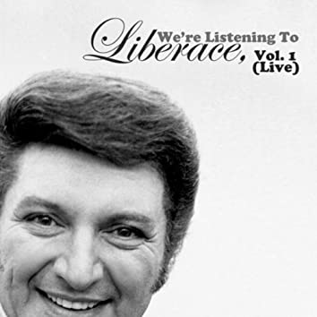 We're Listening To Liberace, Vol. 1 (Live)