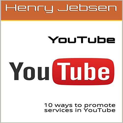 YouTube: 10 Ways to Promote Services in YouTube audiobook cover art