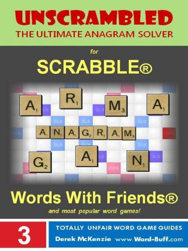 Unscrambled - The Ultimate Anagram Solver for Scrabble, Words With Friends, and most popular word games! (Word Buffs Totally Unfair Word Game Guides Book 3) (English Edition) eBook: McKenzie, Derek: Amazon.es: Tienda