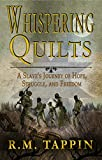 Whispering Quilts: A Slave's Journey of Hope, Struggle, and Freedom