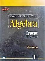 Balaji Advanced Problems in Algebra for JEE Main & Advanced