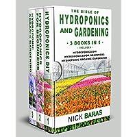 Hydroponics And Gardening: The Bible - 3 Books in 1 - Hydroponics DIY + Hydroponics for Beginners + Hydroponics Organic Gardening - Large Print Premium Box Set