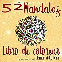 52 Mandalas  Libro de colorear: Libro de mandalas para adultos | Libro de colorear para relajante, Descansar, Relajarse, Soñar y Meditar. | Idea de ... cm - 106 páginas (Spanish Edition)