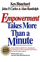 Empowerment Takes More Than a Minute (One Minute Manager Series)