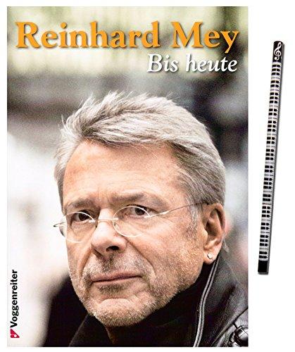 Reinhard Mey - BIS HEUTE inkl. Piano-Bleistift - über 70 Songs aus den Jahren 2001 - 2013 mit Noten, Tabulaturen und Zupftechniken für Gitarre! [DIN A4 284 Seiten] [Noten/sheet music]