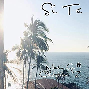 Si Tu (feat. Christian Z)