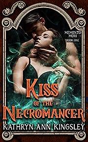 Kiss of the Necromancer (Memento Mori Book 1)