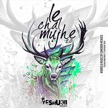 Le Chal Mujhe 2.0