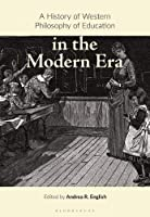 A History of Western Philosophy of Education in the Modern Era