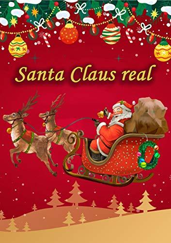 Santa Claus: Is Santa Claus real?! : celebration of Christmas