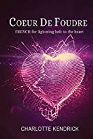 Coeur De Foudre: FRENCH for lightning bolt to the heart