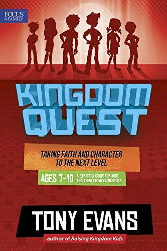 Download Kingdom Quest: A Strategy Guide for Kids and Their Parents/Mentors Ages 7 to 10: Taking Faith and Character to the Next Level 1589978072