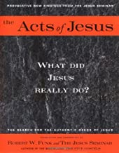 The Acts of Jesus: What Did Jesus Really Do?