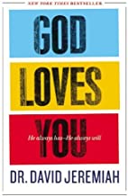 God Loves You: He Always Has - He Always Will by David Jeremiah (2-Sep-2014) Paperback