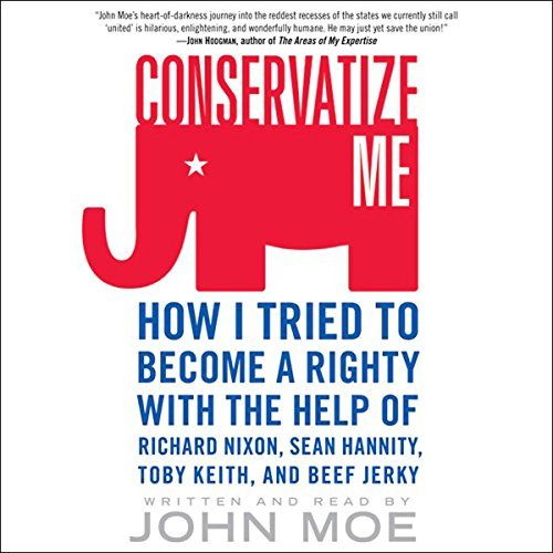 Conservatize Me                   By:                                                                                                                                 John Moe                               Narrated by:                                                                                                                                 John Moe                      Length: 5 hrs and 31 mins     57 ratings     Overall 3.4