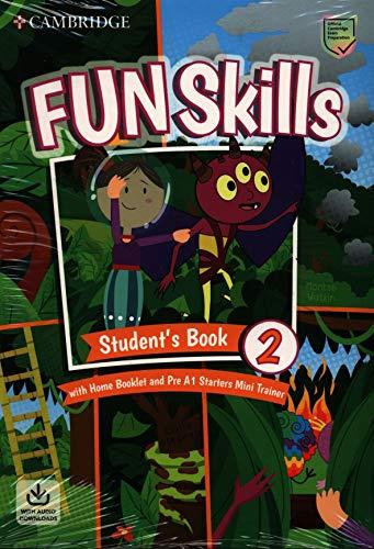 Fun skills. Level 2 Starters. Student's book. Con Home booklet e Mini trainer. Per la Scuola elementare. Con e-book. Con espansione online. Con File audio per il download