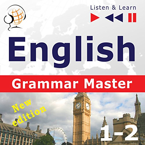 English - Grammar Master - New Edition: Grammar Tenses + Grammar Practice - For Intermediate / Advanced Learners - Proficiency Level B1-C1 (Listen & Learn 7) audiobook cover art
