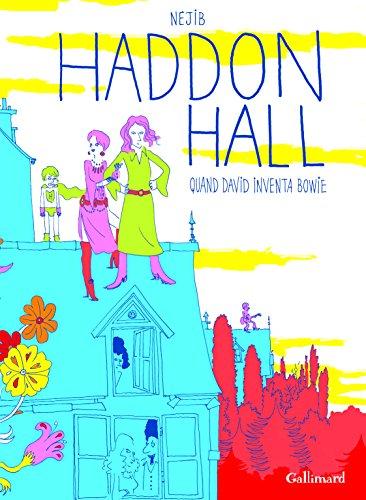 Haddon Hall: Quand David inventa Bowie